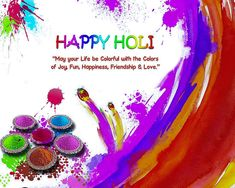May the colours of Holi take away all your worries and sorrows and replace them with joy and happiness. Fore wishes you and your family Happy Holi!