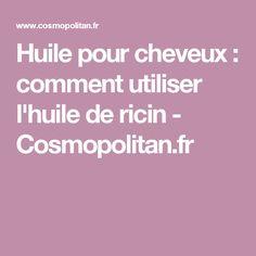 Huile pour cheveux : comment utiliser l'huile de ricin - Cosmopolitan.fr