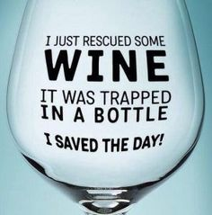 Wine Sayings. Funny and entertaining. See my favorite Wine sayings here. Witty and entertaining. Wine sayings of all variety. Similar to Memes. Wine Glass Sayings, Wine Quotes, Bar Quotes, Champagne, Wine Signs, Drinking Quotes, In Vino Veritas, Wine Time, Wine Drinks