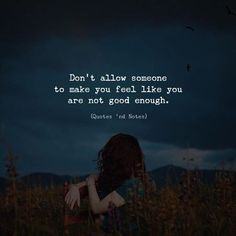 Dont allow someone to make you feel like you are not good enough. via (http://ift.tt/2mdGNwW)