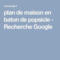 plan de maison en baton de popsicle - Recherche Google