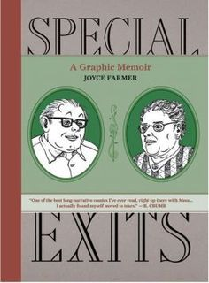 Chronicles the final years of Lars and Rachel's lives, their relationship with one another and with their daughter, and how they cope with the emotional fragility of the most taxing time in their lives. Special exits : a graphic memoir / Joyce Farmer. Toledo campus. Call number : PN 6727 .F35 .S64 2010