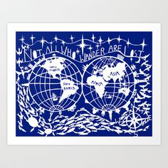 Not all who wander are lost Art Print by Mogwyn - $18.00