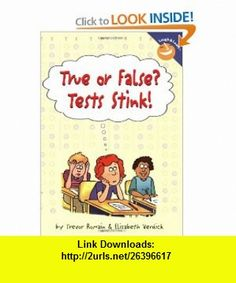 True or False? Tests Stink! (Laugh And Learn) (9781575420738) Trevor Romain, Elizabeth Verdick , ISBN-10: 1575420732  , ISBN-13: 978-1575420738 ,  , tutorials , pdf , ebook , torrent , downloads , rapidshare , filesonic , hotfile , megaupload , fileserve