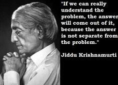 Jiddu krishnamurti quotes 6 - Collection Of Inspiring Quotes, Sayings, Images Now Quotes, Wise Quotes, Words Quotes, Motivational Quotes, Inspirational Quotes, Sayings, J Krishnamurti Quotes, Jiddu Krishnamurti, The Words
