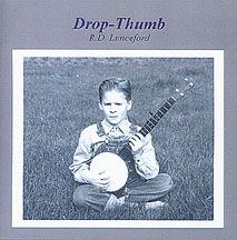 DROP-THUMB: 21 CLAWHAMMER BANJO SOLOS - R.D. Lunceford ROPTHUMB: - Elderly Instruments