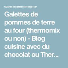 Galettes de pommes de terre au four (thermomix ou non) - Blog cuisine avec du chocolat ou Thermomix mais pas que