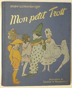 ¤ French Children's Book  Mon petit Trott *1898) by André Lichtenberger  illustration Louise Le Vavasseur.