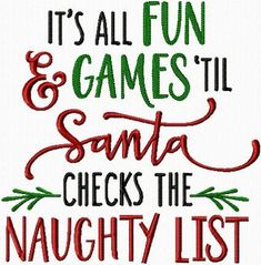 Silhouette Design Store - View Design it's all fun & games till check list Christmas Vinyl, Christmas Projects, Christmas Shirts, Christmas Holidays, Christmas Decorations, Funny Christmas Sayings, Christmas Ideas, Funny Christmas Quotes, Christmas Quotes For Kids