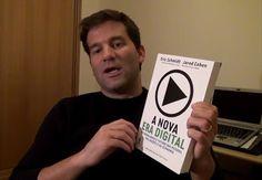 Podem ver a opinião sobre o Livro A Nova Era Digital, Eric Schmidt e Jared Cohen em http://youtu.be/qUAzWZ5bTHQ