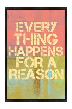 "Everything Happens for a Reason Framed Poster - 24.38"" x 36"" by Hip Framed Posters on @HauteLook"
