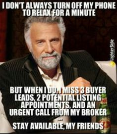 Real Estate Humor - When Realtors Turn Off Their Phone - Sonja Bush Real Estate Quotes, Real Estate Humor, Real Estate Tips, Real Estate Branding, Real Estate Business, Real Estate Marketing, Business Advice, Real Estate Website Templates, Realtor Memes
