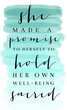 2015 is my year of self-care! She made a promise to herself! Motivational quotes http://westcoastmama.net/self-care/