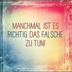 Definitiv. Manchmal führt das Falsche einen erst zum Richtigen. Und ganz vielleicht bist du das richtige Falsche oder doch das falsche Richtige?!? #gefühlschaos #aah #gefühlesindkacke #werweißdasschon