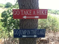 Cute way to say it !!! Go Jump In The Lake OR Take a Hike Sign by HopeStreetBoutique, $24.50