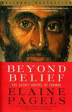 """Read """"Beyond Belief The Secret Gospel of Thomas"""" by Elaine Pagels available from Rakuten Kobo. In Beyond Belief, renowned religion scholar Elaine Pagels continues her groundbreaking examination of the earliest Chris. Random House, Origin Of Christianity, National Book Award, Early Christian, New Testament, The Secret, Secret Book, Books To Read, Religion"""