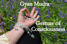 Gyan Mudra - Gesture of Consciousness  Gyan mudra symbolizes the union of Self with the universe, the unification of one's soul and the supreme Soul.