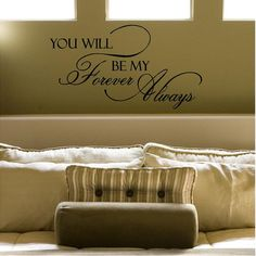 You Will Forever Be My Always Customizable Wall by VinylLettering, $11.99
