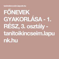 FŐNEVEK GYAKORLÁSA - 1. RÉSZ, 3. osztály - tanitoikincseim.lapunk.hu