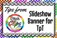 Have you been wondering how sellers create slideshow banners for their TpT stores? This blog post from Pitch Clips explains how!