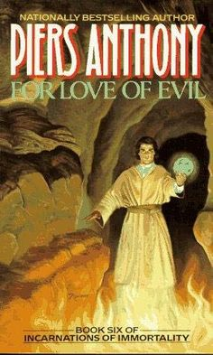 For Love of Evil (Incarnations of Immortality - Book six)