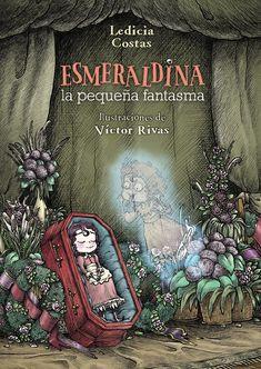 Esmeraldina, la pequeña fantasma Ledicia Costas Ilustraciones de Víctor Rivas
