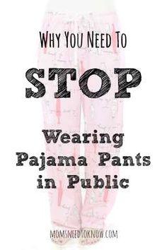 Stop Wearing Pajama