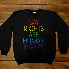 Gay Rights Are Human Rights -- Women's Sweatshirt/Long-Sleeve – Feminist Apparel