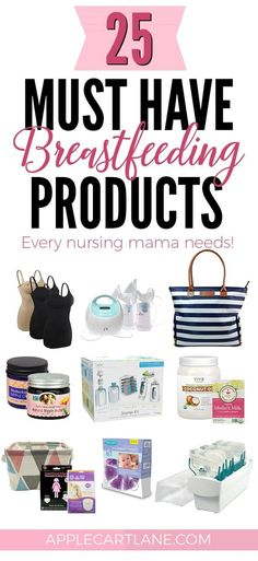 25 Must Have Breastfeeding Products for Nursing Mamas!