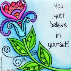 You Must Believe in Yourself by Debi Payne