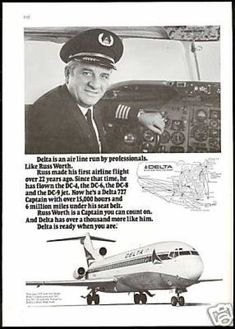 The Best Resource on the Net of Vintage Ads! See Russ Worth in the ads below: Delta 727 Captain Russ Worth 1974 A… Retro Advertising, Vintage Advertisements, Vintage Ads, Delta Flight Attendant, Delta Connection, Atlanta Travel, Boeing 727, Airline Flights