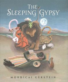 "The Sleeping Gypsy by Mordicai Gerstein. ""I love how Mordecai Gerstein imagined the story behind Rousseau's painting, taking that mysterious work of art and making a fable out of it. An excellent entry point to introduce school age kids to classic 19th century art."" -AnnMarie, Central Library"