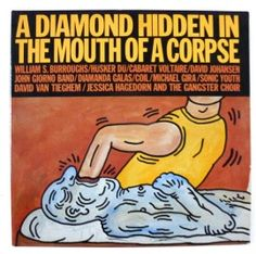 HARING, KEITH - A diamond hidden in the mouth of a corpse - LP with original artwork by Keith Haring Giorno Poetry Systems, 1985. LP, gatefold sleeve with artwork by Keith Haring, published by poet and artist John Giorno, with a compilation including William S. Burroughs, Cabaret Voltaire, Sonic Youth a.o., who are portrayed on Bl/w photographs on the inside. Lit.: Spampinato, Art Record Covers, p. 214; Schraenen, Vinyl - records and covers by artists, p. 223 - In very good condition