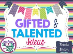 Gifted and Talented Ideas by Brooke Brown