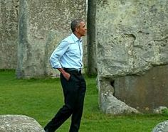 Obama Crosses Stonehenge Off His 'Bucket List'.  WHEN is someone with balls going to check BO off OUR bucket list???