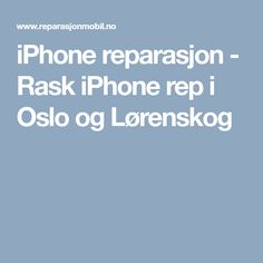 iPhone reparasjon - Rask iPhone rep i Oslo og Lørenskog Oslo, Iphone