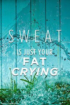 Sweat is good!