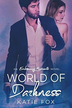 World of Darkness (Embracing Moments) by Katie Fox