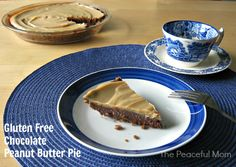GF Chocolate Peanut Butter Pie Recipe--Really yummy! --The Peaceful Mom #glutenfree
