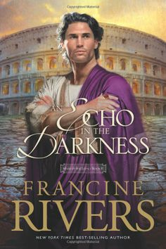 An Echo in the Darkness (Mark of the Lion #2) Francine Rivers