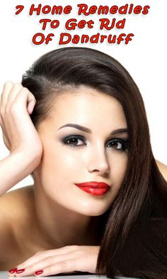 7 Home Remedies To Get Rid Of Dandruff http://fitering.com/get-rid-of-dandruff/