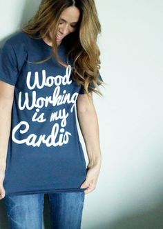 Woodworking is my Cardio--- I NEED TO BUY THIS T-SHIRT... :)