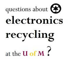 Click here for information about electronics recycling on the UMN campus!