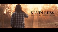 Kevin Russ | A Traveling Photographer on Vimeo