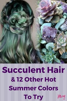 Colorful hair is trending this summer and we are so obsessed with this succulent-inspired color! Check out more here.