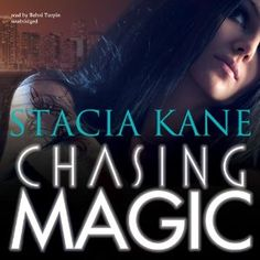 Chasing Magic (Downside Ghosts #5) by Stacia Kane. #audiobook #review #UF