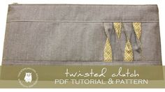 Twisted Clutch Purse - PDF Sewing Tutorial & Pattern from Sterling Owl Designs