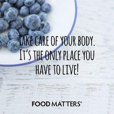 Love it. Care for it.  www.foodmatters.tv