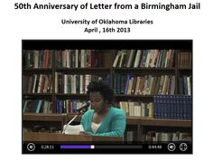 The University of Oklahoma Libraries participated in the reading of King's Letter. The video of the event may be found at http://digital.libraries.ou.edu/video/mlk-letter.html