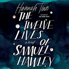 Amazon.com: The Twelve Lives of Samuel Hawley (Audible Audio Edition): Hannah Tinti, Elizabeth Wiley, Brilliance Audio: Books (Library recommended audio book)